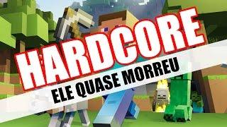 Minecraft HARDCORE - ELE QUASE MORREU!  #25
