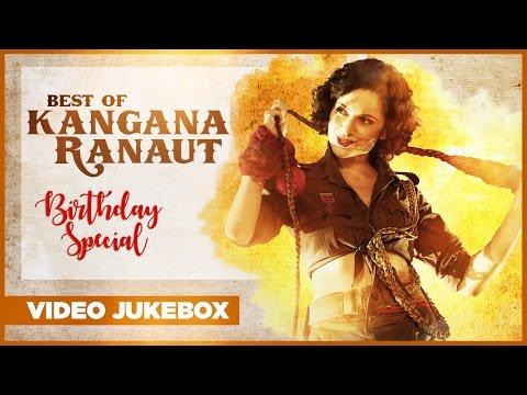 Best Of Kangana Ranaut Songs -  Birthday Special  | Video Jukebox | Latest Hindi Songs
