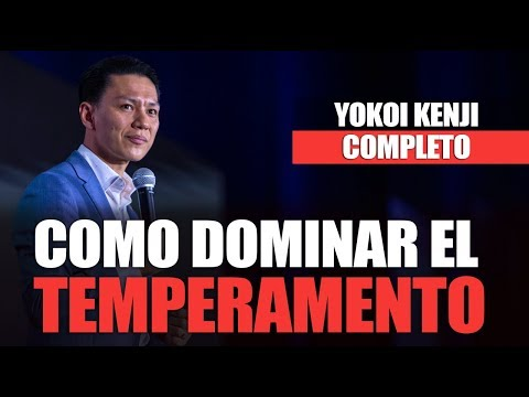 COMO DOMINAR EL TEMPERAMENTO (COMPLETO) | YOKOI KENJI