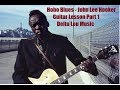 Hobo Blues John Lee Hooker Guitar Lesson Part 1 Delta Lou