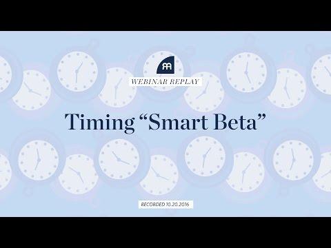 (Webinar Replay) Timing Smart Beta - Presentation