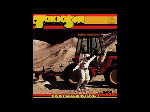Toxic Sun - Moon Sessions: Vol. 1 (2020) (New Full Album)