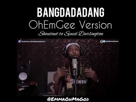 Speed Darlington Bangdadadang ft EmmaohmaGod