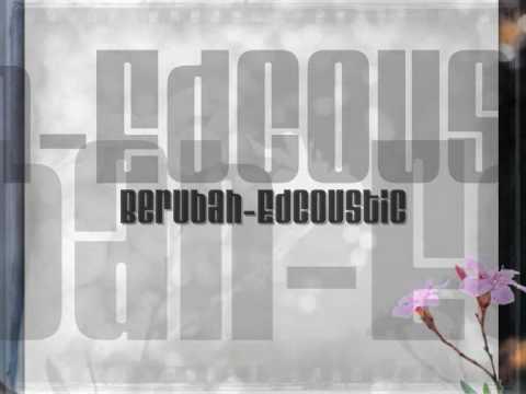 Berubah-Edcoustic