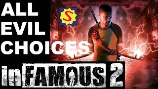 All Evil Choices & Evil Ending - Infamous 2