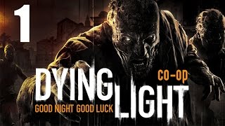 Dying Light - Прохождение на русском - Кооператив [#1] ПРОЛОГ