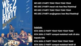 BIGBANG WE LIKE 2 PARTY ( INDOSUB ) LIRIK