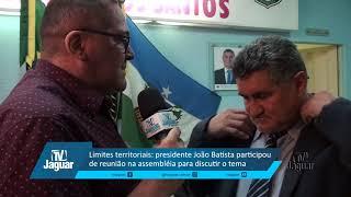 Limites territoriais presidente João Batista participou de reunião na assembléia para discutir o tem