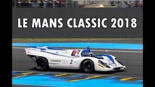 Le Mans Classic 2018  (Porsche 917, Ford GT40, Peugeot 905, Ferrari 333SP...)