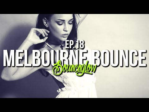 MELBOURNE BOUNCE MIX by BouncN´Glow Ep.18 | Meltrance | Dirty Electro House | Best of 2017