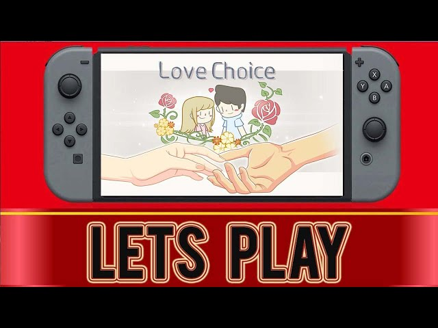 LoveChoice -  1st Story Playthrough Nintendo Switch