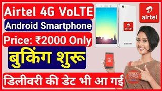 Airtel 4G VoLTE Smartphone (Android) Pre-Booking & Delivery Date