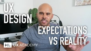 UX Design Expectations vs Reality
