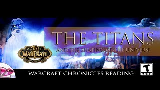 World of Warcraft Chronicles | The Titans and the Shaping of the Universe