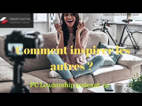 Comment Inspirer Les Autres ? - FC Leadership Podcast #32  #Inspirer