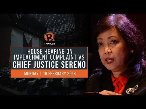 LIVE: House hearing on impeachment complaint vs Chief Justice Sereno, 19 February 2018