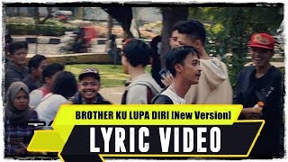 Video ANJAR OX'S - Brother Ku Lupa Diri [New Version] ( Lyric Video ) download MP3, 3GP, MP4, WEBM, AVI, FLV Juni 2018