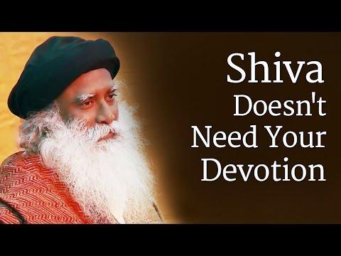 Shiva Doesn't Need Your Devotion | Sadhguru