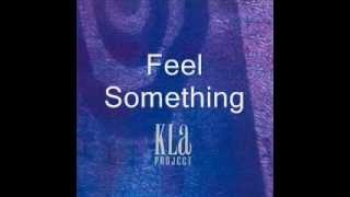 Watch Kla Project Feel Something video