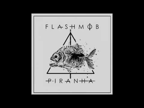 Flashmob - Piranha (Original Mix)