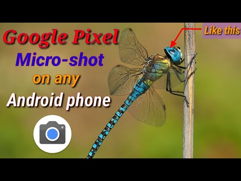 Google Pixel Camera Micro Shot Features On Any Mobile