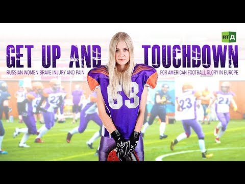 Get Up and Touchdown: Women's American football in Russia (RT Documentary)