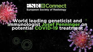 World leading geneticist and immunologist Josef Penninger on potential COVID-19 treatment