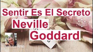 Sentir Es El Secreto Neville Goddard Texto Completo