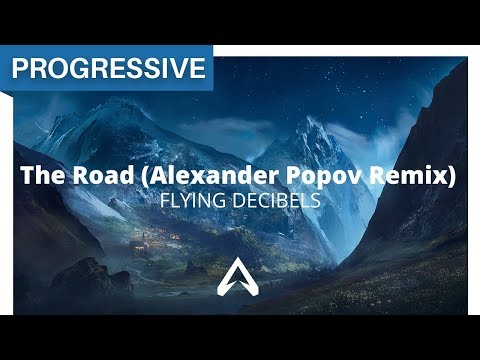 Flying Decibels - The Road (Alexander Popov Remix)