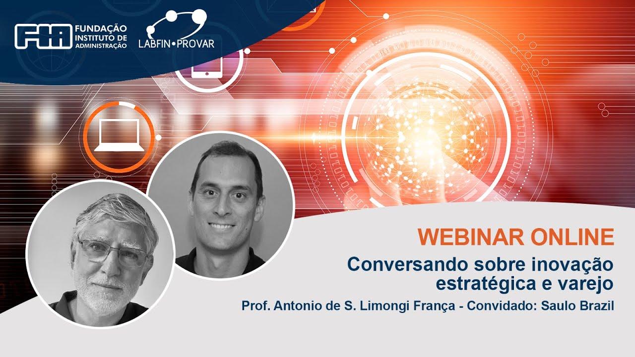 Webinar Online - Conversando sobre inovação estratégica e varejo (LABFIN.PROVAR - FIA)