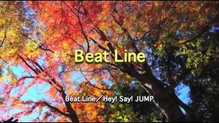 Beat Line/Hey! Say! JUMP/Relaxing Music