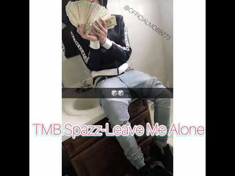 TMB Spazz-Leave Me Alone(Sneak Peak)