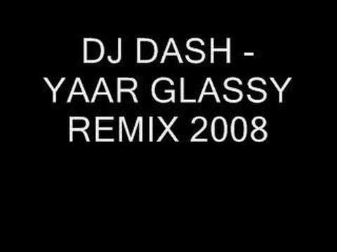 Dj Desh- Yaar Glassy Remix 2008