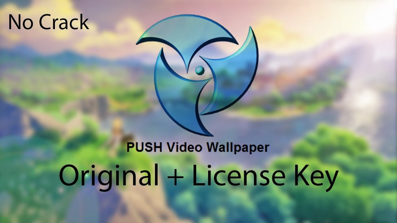 PUSH Video Wallpaper Download 2022 Keygen