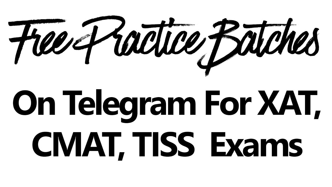 Free Practice Batches on Telegram For XAT, CMAT, TISS Exams