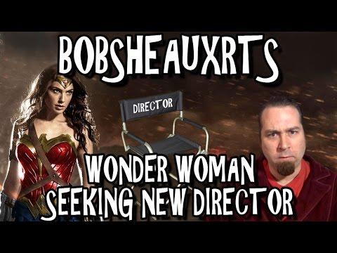 Bobsheauxrts - Wonder Woman Seeking New Director