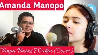 Download lagu Amanda Manopo - Tanpa Batas Waktu (cover) - Reaction - Beautiful Voice