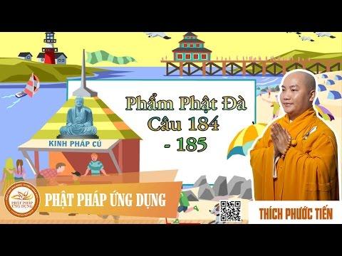 Kinh Pháp Cú Phẩm Phật Đà (Câu 184 - 185) - Thầy Thích Phước Tiến