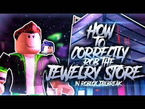 How To Correctly Rob A JEWELRY STORE in JAILBREAK? | ROBLOX