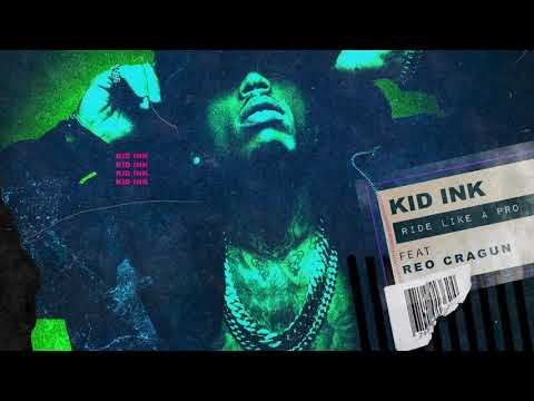 Kid Ink - Ride Like A Pro feat Reo Cragun [CLEAN]