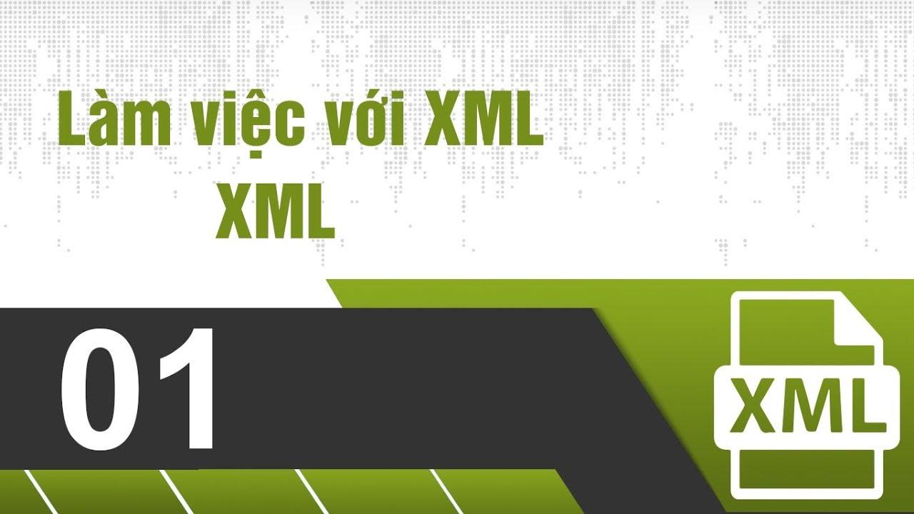 Lập Trình PHP - Bài 1 Làm việc với XML Phần 1