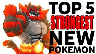 Top 5 Strongest New Pokemon from Pokemon Sun and Moon