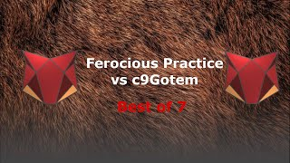 Ferocious Cup Practice (vs c9Gotem)