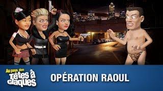 Opération Raoul - Têtes à claques - Saison 2 - Épisode 21