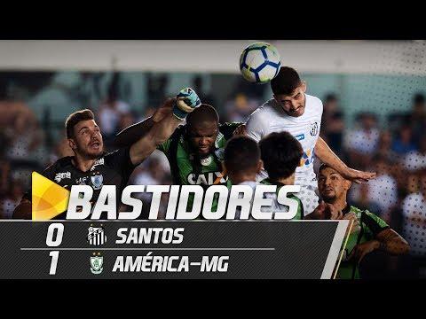 Santos 0 x 1 América-MG  | BASTIDORES | Brasileirão (29/07/18)