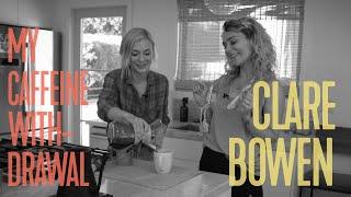 My Caffeine Withdrawal: Clare Bowen YouTube Videos