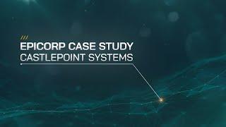 Epicorp Case Study - Castlepoint Systems