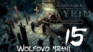 Skyrim Special Edition | 15.díl | Likvidace Stříbrné ruky | CZ Lets Play