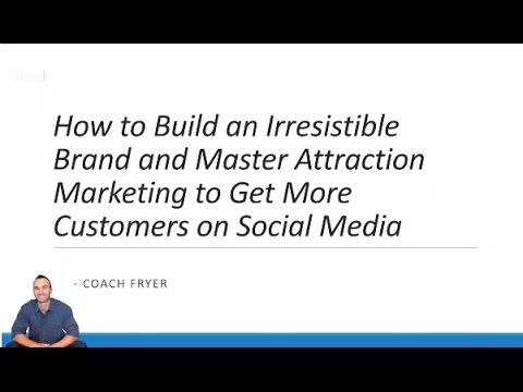 How to Build Your Brand and Master Attraction Marketing to Get More Customers on Social Media
