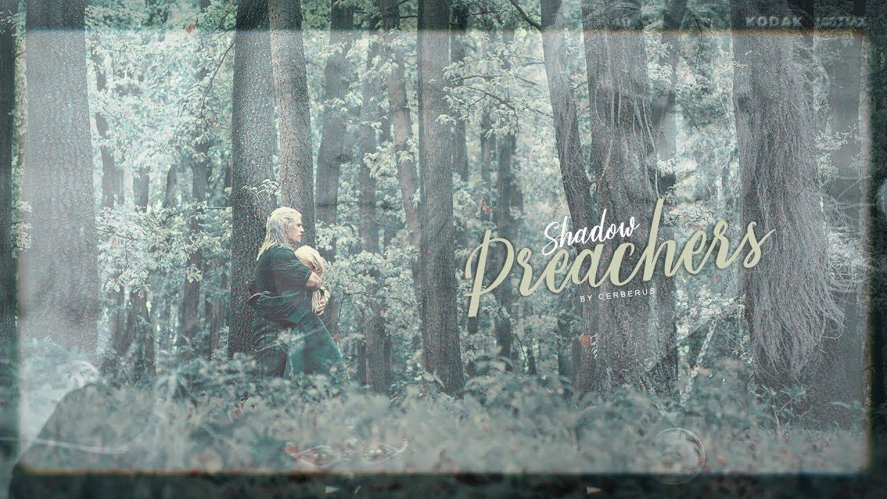 [The Witcher] Geralt x Ciri || Shadow Preachers